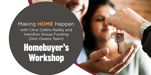 Making HOME Happen with Chris Collins Realty and Hamilton Group Funding (Don Owens Team)