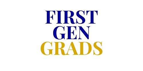 First Gen Grads! Roundtable & Networking Event