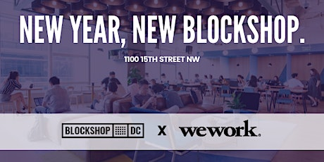 BlockShop DC x WeWork Labs Launch Party tickets