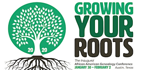 Growing Your Roots 2020: Inaugural African American Genealogy Conference tickets