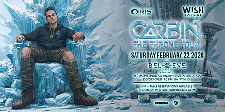 Carbin - The Throne Tour | THE SUBTRONICS AFTER PARTY | Wish Lounge @ IRIS | Saturday February 22 - open late w/ very special surprise guests tickets