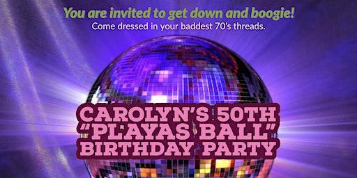 "Carolyn's 50th ""Playas Ball"" Birthday Party"