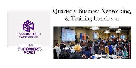 Empowered Business Networking April 2020 Training Luncheon tickets