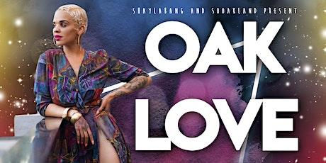 OakLove: ShaylaBang Birthday Bash tickets