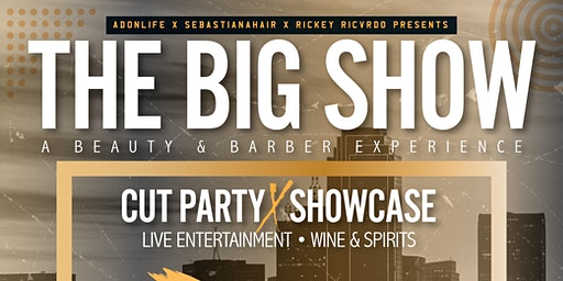 THE BIG SHOW | A Beauty & Barber Experience