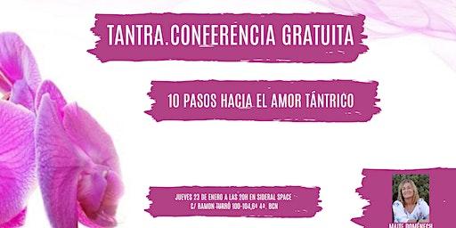 """Conferencia Gratuita: """"10 pasos hacia el Amor Tántrico"""""""