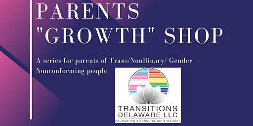 "Parents ""Growth"" Shop at Transitions Delaware"