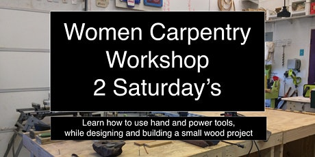 Saturday Women's Carpentry   / Two Saturdays / Small  project tickets