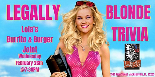 Legally Blonde Trivia at Lola's Burrito & Burger Joint