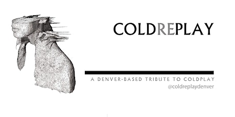 Coldreplay - Tribute to Coldplay at Moxi Theater tickets