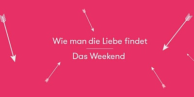 Wie+man+die+Liebe+findet-+das+Weekend