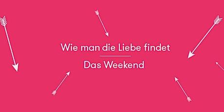 Wie man die Liebe findet- das Weekend tickets