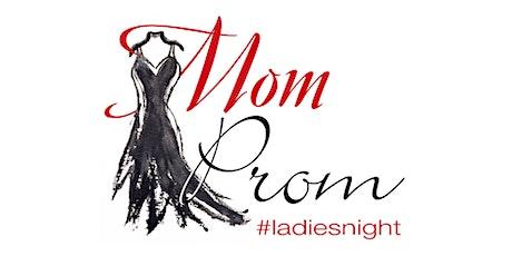 Mom Prom tickets