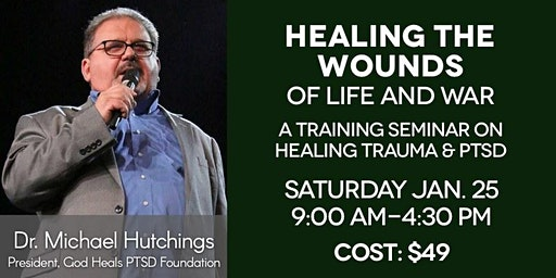 Healing the Wounds of Life and War: Healing Trauma and PTSD