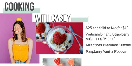 My Little Valentine Kids' Cooking Class with Casey! tickets