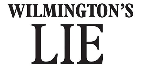 Wilmington's LIE:  Beginning  The Conversation tickets