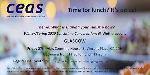 Children's Ministry - GLASGOW Lunchtime Conversation March 2020