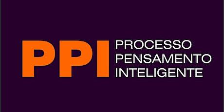 """PPI """"Processo Pensamento Inteligente"""" ingressos"""