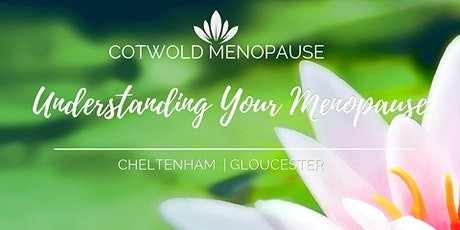 Understanding Your Menopause - with Cotswold Menopause, in Cheltenham tickets