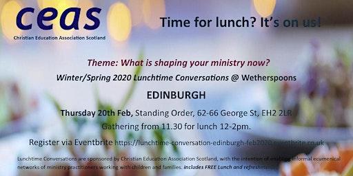 Children's Ministry - EDINBURGH Lunchtime Conversation February 2020