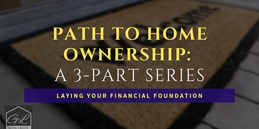 Path to Home Ownership: Laying Your Financial Foundation