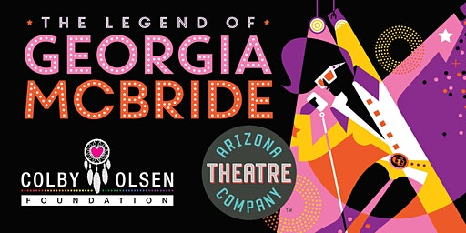ATC & The Colby Olsen Foundation Present The Legend of Georgia McBride