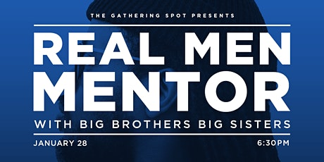 "Big Brothers Big Sister ""Real Men Mentor"" Panel & Mixer tickets"