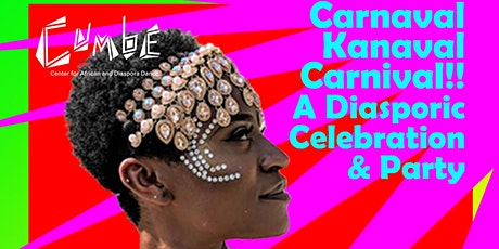 Carnaval. Kanaval. Carnival!! A Diasporic Celebration and Party tickets