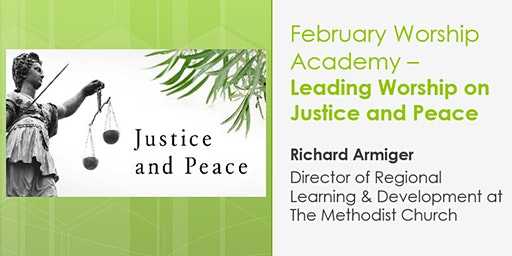 Worship Academy - Leading Worship on Justice and Peace - Richard Armiger