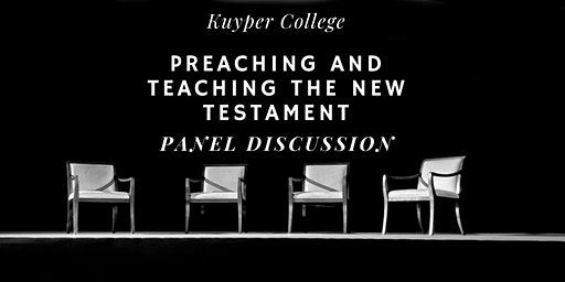 Teaching and Preaching the New Testament Panel Discussion