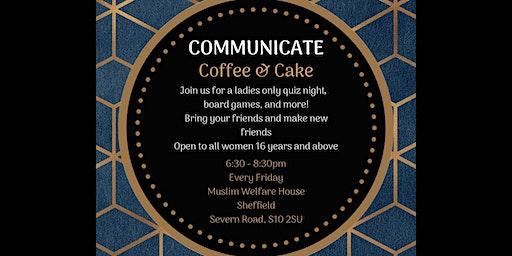 Communicate: Coffee and Cake
