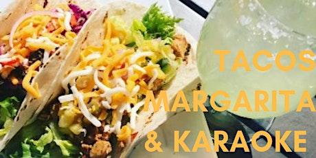 TACOS, MARGARITA & KARAOKE  tickets