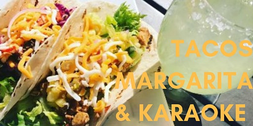 TACOS, MARGARITA & KARAOKE