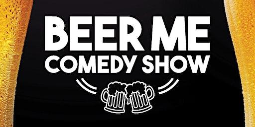 Beer Me Comedy Show