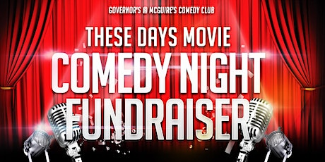 These Days Movie  Comedy Night Fundraiser tickets