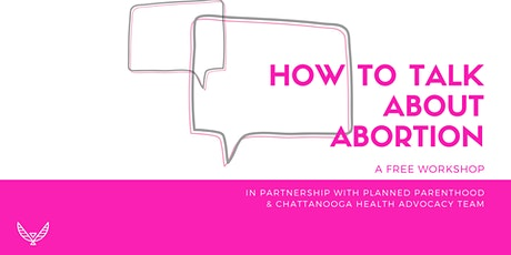 How to Talk About Abortion Workshop tickets