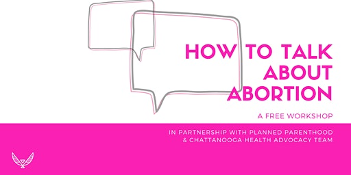 How to Talk About Abortion Workshop