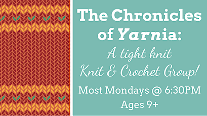 The Chronicles of Yarnia: A tight knit Knit & Crochet Group! tickets