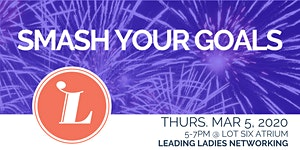 Leading Ladies Networking: SMASH YOUR GOALS