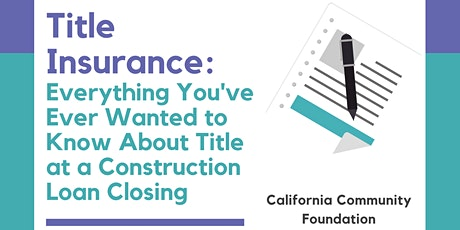 Understanding Title Insurance: Achieving a Smooth Construction Loan Closing tickets