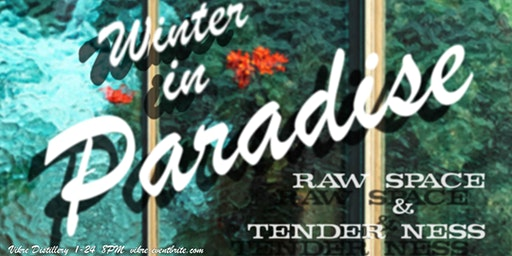 Winter in Paradise: Tender Ness & RAW SPACE