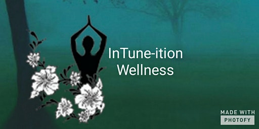 Achieve Your 2020 Goals Thru the Use of InTune-ition Wellness