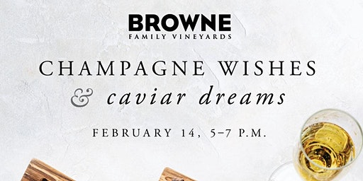 Champagne Wishes & Caviar Dreams at Browne Family Vineyards