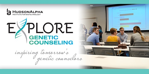 HudsonAlpha Explore: Genetic Counseling