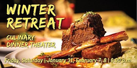 Winter Retreat | Culinary Dinner Theater  tickets
