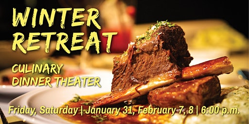 Winter Retreat | Culinary Dinner Theater