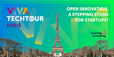 VivaTech+Tour+in+Paris%3A+Open+Innovation%2C+a+st