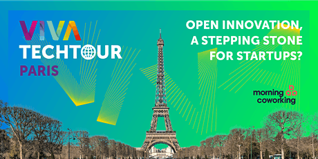 VivaTech Tour in Paris: Open Innovation, a stepping stone for startups? billets