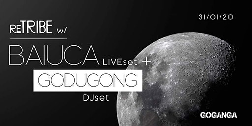 ReTribe w/ Baiuca Live Set + GoDugong