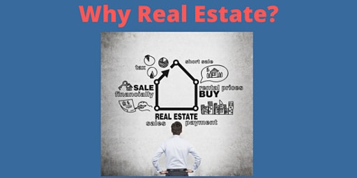 Why Real Estate and How To Get Started